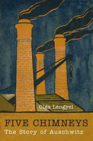 Five Chimneys de Olga Lengyel