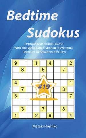 Bedtime Sudokus #19 de Masaki Hoshiko