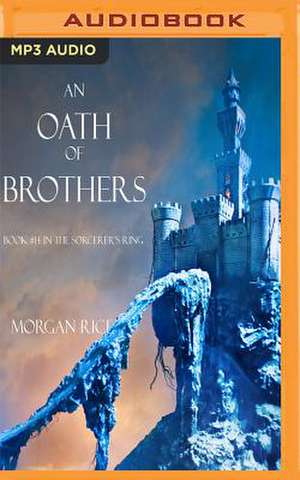An Oath of Brothers de Morgan Rice
