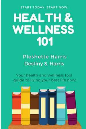 Health & Wellness 101 de Destiny Harris
