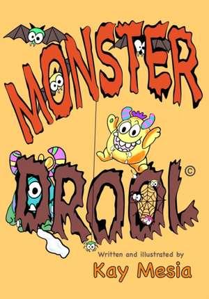 Monster Drool: Dribble and Drool de Kay Mesia