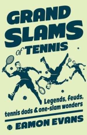 Grand Slams of Tennis de Eamon Evans