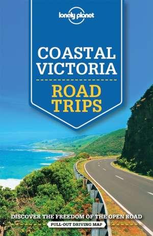 Lonely Planet Coastal Victoria Road Trips de Lonely Planet