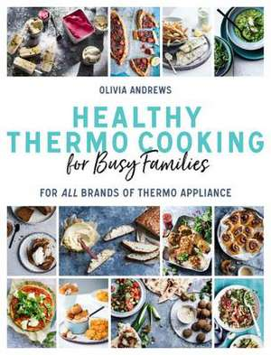 Healthy Thermo Cooking for Busy Families imagine