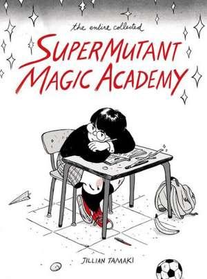 Supermutant Magic Academy de Gillian Temaki