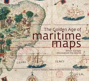 The Golden Age of Maritime Maps de Catherine Hofmann