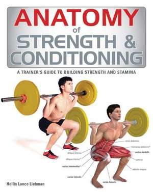 Anatomy of Strength & Conditioning de Hollis Lance Liebman