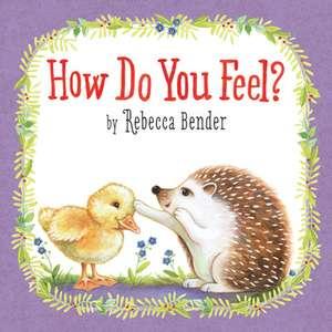 How Do You Feel? de Rebecca Bender