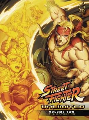 Street Fighter Unlimited Volume 2: The Gathering de Ken Siu-Chong