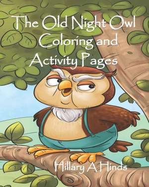 Old Night Owl Coloring and Activity Pages de Hillary A. Hinds