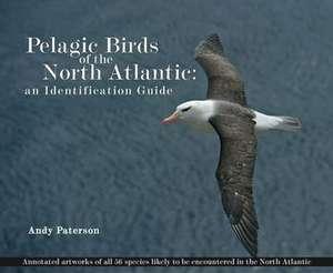 Pelagic Birds Of The North Atlantic: An Identification Guide de Andrew Paterson