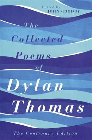 The Collected Poems of Dylan Thomas de Dylan Thomas