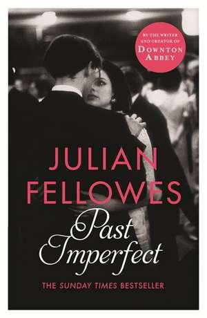 Past Imperfect de Julian Fellowes
