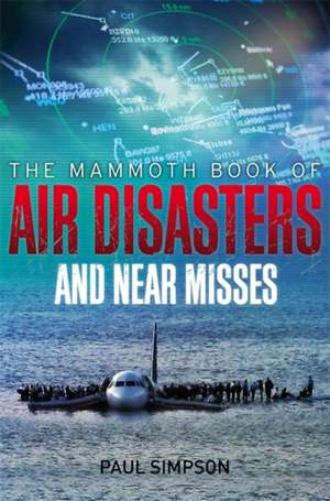 The Mammmoth Book of Air Disasters de Paul Simpson