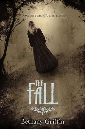 The Fall de Bethany Griffin