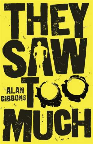 They Saw Too Much de Alan Gibbons