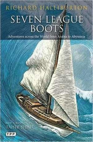Seven League Boots: Adventures Across the World from Arabia to Abyssinia de Richard Halliburton