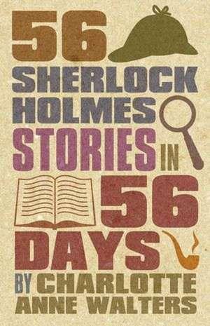 56 Sherlock Holmes Stories in 56 Days de Charlotte Walters