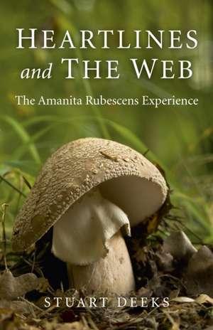 Heartlines and The Web – The Amanita Rubescens Experience de Stuart Deeks