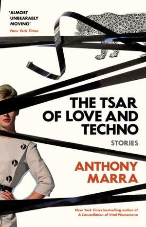 The Tsar of Love and Techno de Anthony Marra