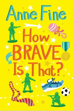 How Brave is That? de Anne Fine