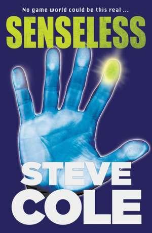 Senseless de Steve Cole