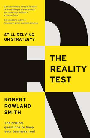 The Reality Test: Still relying on strategy? de Robert Rowland Smith