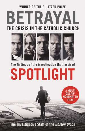 Betrayal: The Crisis in the Catholic Church / Oscar 2016 de The Investigative Staff of the Boston Globe