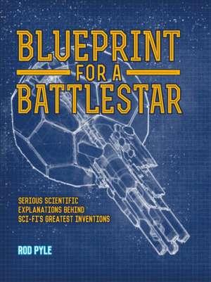 Blueprint for a Battlestar de Rod Pyle