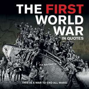 The First World War in Quotes de Ammonite Press