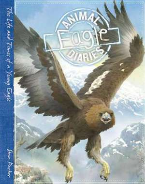 Parker, S: Animal Diaries: Eagle