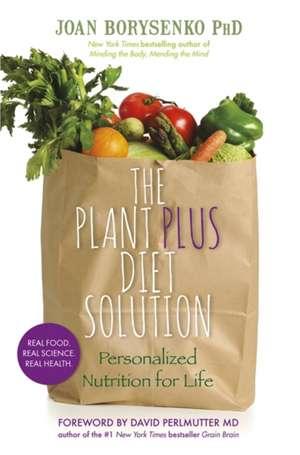 The PlantPlus Diet Solution de Ph.D. Borysenko, Joan Z.