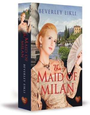 The Maid of Milan de Beverley Eikli