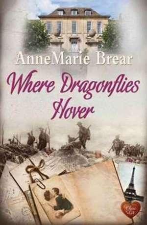 Where Dragonflies Hover de AnneMarie Brear