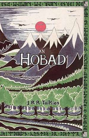 An Hobad, No Anonn Agus AR Ais Aris:  Verse for the Young and Young at Heart de J. R. R. Tolkien