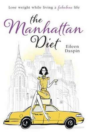 The Manhattan Diet de Eileen Daspin