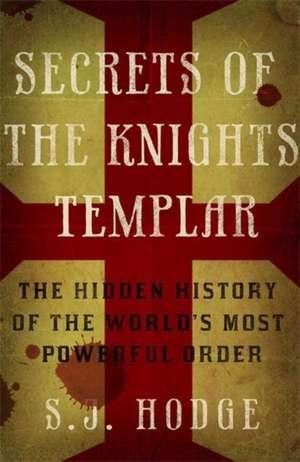 Secrets of the Knights Templar de Susie Hodge
