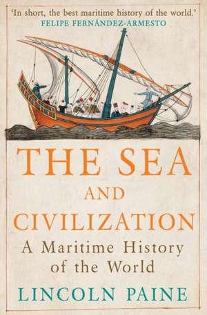 The Sea and Civilization de Lincoln P. Paine