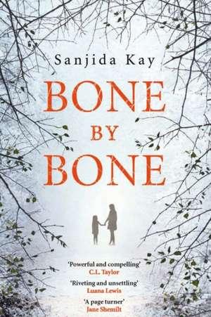 Bone by Bone de Sanjida Kay
