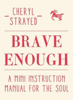 Brave Enough de Cheryl Strayed