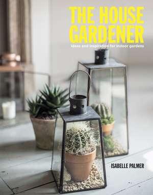 The House Gardener de Isabelle Palmer