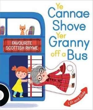 Ye Cannae Shove Yer Granny Off A Bus