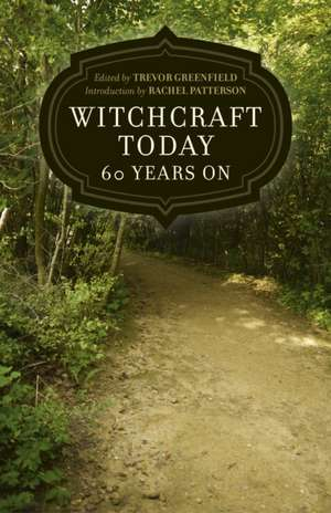 Witchcraft Today - 60 Years on de Trevor Greenfield