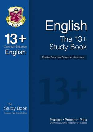 The 13+ English Study Book for the Common Entrance Exams (with Online Edition)