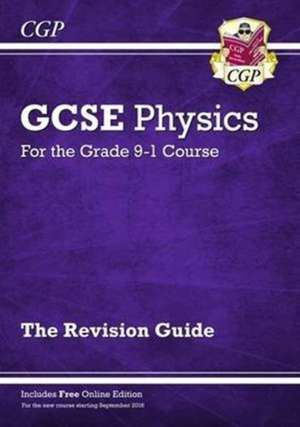 CGP Books: New Grade 9-1 GCSE Physics: Revision Guide with O
