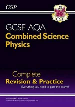 New Grade 9-1 GCSE Combined Science: Physics AQA Complete Revision & Practice with Online Edition