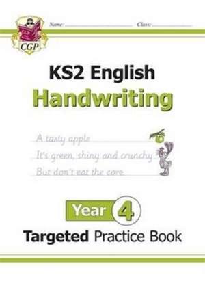New KS2 English Targeted Practice Book: Handwriting - Year 4 de CGP Books