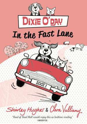 Dixie O'Day: In the Fast Lane de Shirley Hughes