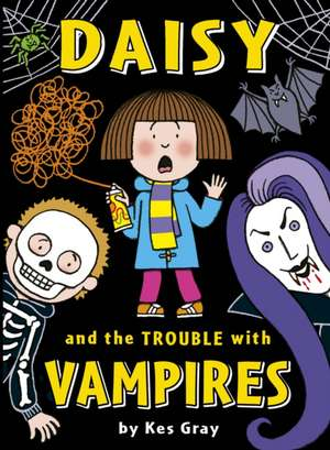 Daisy and the Trouble with Vampires de Kes Gray
