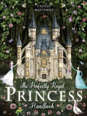 The Perfectly Royal Princess Handbook
